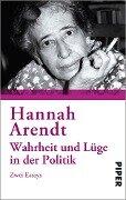 Wahrheit und Lüge in der Politik - Hannah Arendt