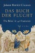 Das Buch der Flucht - Johann Hinrich Claussen
