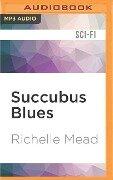 Succubus Blues - Richelle Mead