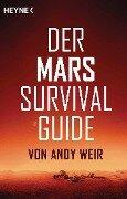 Der Mars Survival Guide - Andy Weir