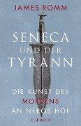 Seneca und der Tyrann - James Romm