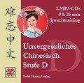 Unvergessliches Chinesisch, Stufe D. Sprachtraining - Hefei Huang, Dieter Ziethen