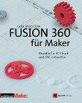 Fusion 360 für Maker - Lydia Sloan Cline
