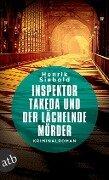 Inspektor Takeda und der lächelnde Mörder - Henrik Siebold