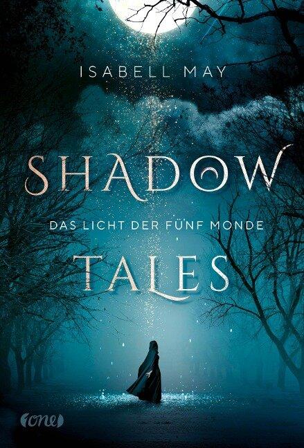 Shadow Tales - Das Licht der fünf Monde - Isabell May