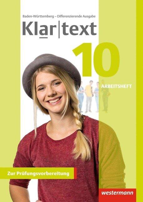 Klartext 10. Arbeitsheft. Differenzierende Ausgabe. Baden-Württemberg -