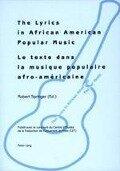 The Lyrics in African American Popular Music. Le texte dans la musique populaire afro-américaine -