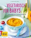 Vegetarisch für Babys - Dagmar Von Cramm