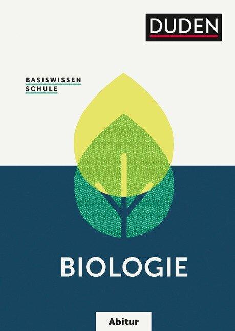 Basiswissen Schule - Biologie Abitur - Eva Klawitter, Siegfried Kluge, Alexander Kohly, Klaus Kreiselmaier, Wilfried Probst