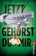 Jetzt gehörst du mir - Tania Carver
