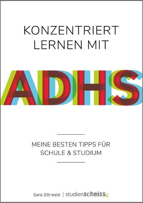 Konzentriert lernen mit ADHS - Sara Dörwald