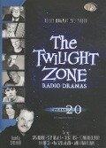 The Twilight Zone Radio Dramas, Vol. 20 - Various