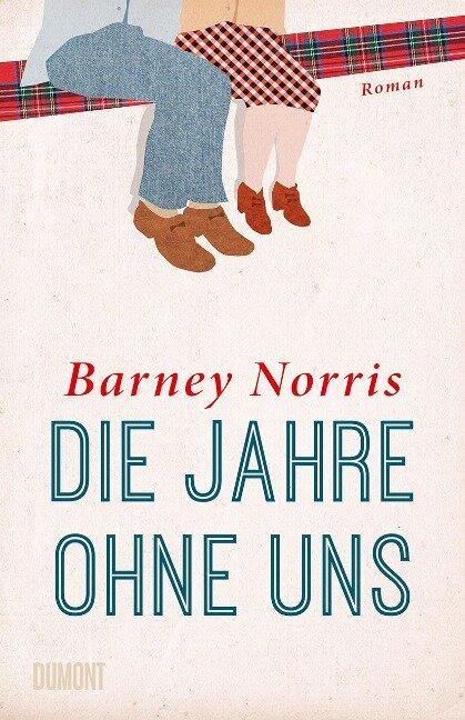 Die Jahre ohne uns - Barney Norris