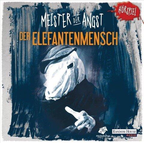 Meister der Angst - Der Elefantenmensch -