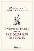 Enzyklopädie der Dummen Dinge - Wolfgang Schmidbauer