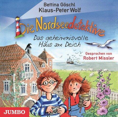 Die Nordseedetektive 01. Das geheimnisvolle Haus am Deich - Klaus-Peter Wolf, Bettina Göschl