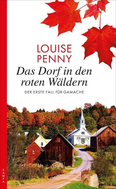 Das Dorf in den roten Wäldern - Louise Penny