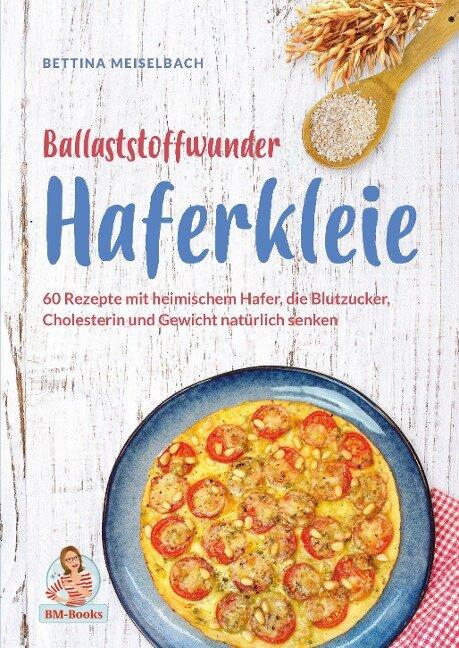 Ballaststoffwunder Haferkleie - Bettina Meiselbach