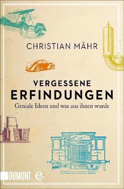 Vergessene Erfindungen - Christian Mähr