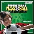 Superstarke Fußballgeschichten - Patricia Schröder, Volkmar Röhrig, Ulli Schubert, Sibylle Rieckhoff