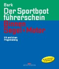 Der Sportbootführerschein Binnen Segeln und Motor - Axel Bark