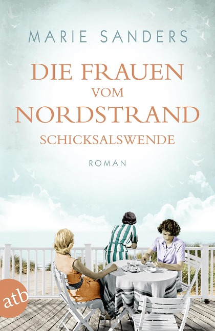 Die Frauen vom Nordstrand. Schicksalswende - Marie Sanders