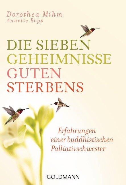 Die sieben Geheimnisse guten Sterbens - Dorothea Mihm, Annette Bopp