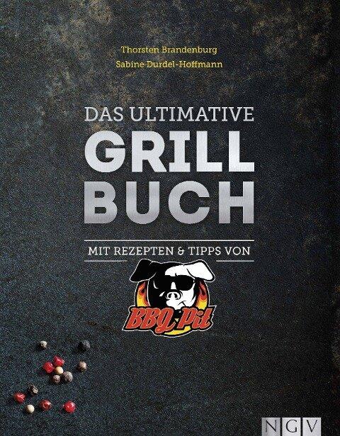 Das ultimative Grillbuch - Thorsten Brandenburg, Sabine Durdel-Hoffmann