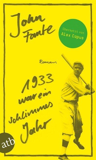 1933 war ein schlimmes Jahr - John Fante