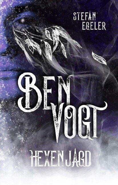 Ben Vogt: Hexenjagd - Stefan Egeler