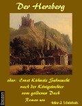 Der Herzberg oder: Ernst Kühnels Sehnsucht nach der Königstochter vom Goldenen Dach - Schönhals Heinz-J.