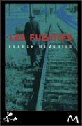 Les fugitifs - Franck Membribe