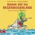 Komm mit ins Regenbogenland. CD - Franz Schuier, Sabine Seyffert