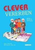 Clever vererben - Hardy Pfeiffer, Bernd Hans Vaihinger