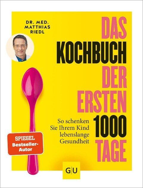 Das Kochbuch der ersten 1000 Tage - Matthias Riedl