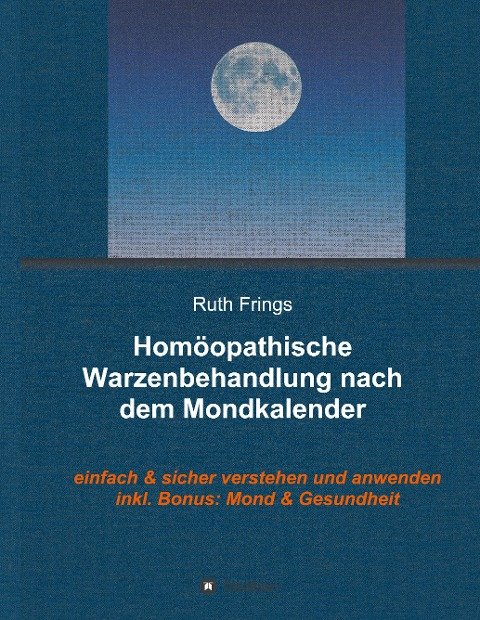 Homöopathische Warzenbehandlung nach dem Mondkalender - Ruth Frings