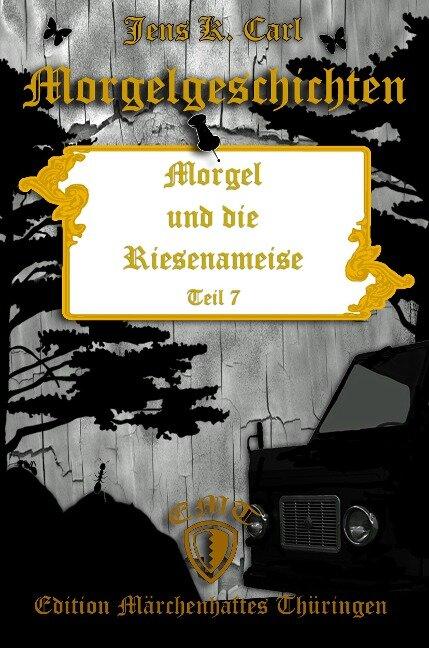 Morgel und die Riesenameise - Jens K. Carl