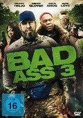 Bad Ass 3 -