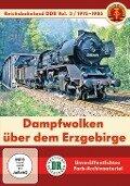 Dampfwolken über dem Erzgebirge - Reichsbahnland DDR Vol. 3 -