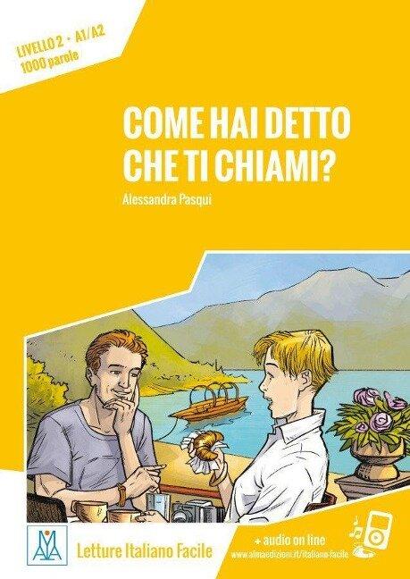 Come hai detto che ti chiami? Livello 2 / Lektüre + Audiodateien als Download - Alessandra Pasqui