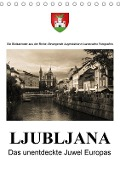 Ljubljana - Das unentdeckte Juwel EuropasAT-Version (Tischkalender 2018 DIN A5 hoch) - Alexander Bartek