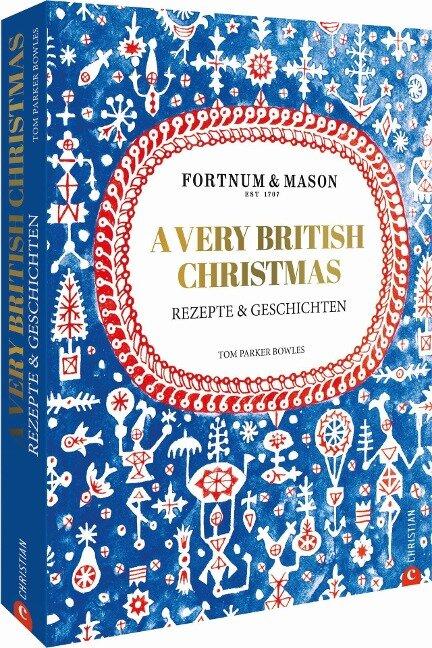 Fortnum & Mason: A Very British Christmas - Tom Parker Bowles
