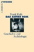 Das antike Rom - Frank Kolb