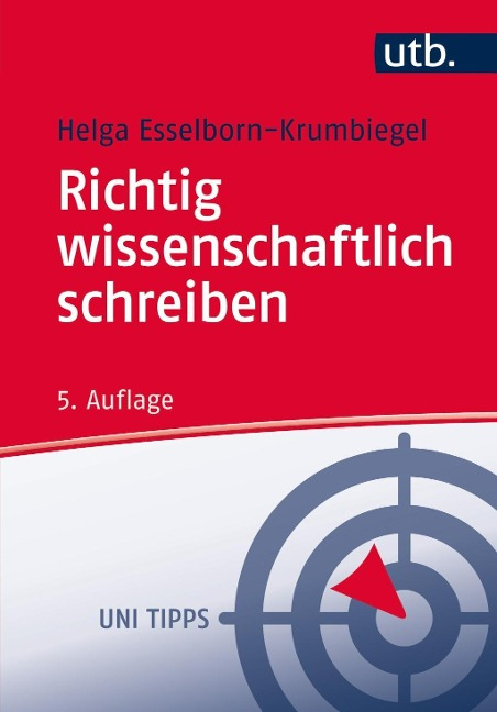 Richtig wissenschaftlich schreiben - Helga Esselborn-Krumbiegel