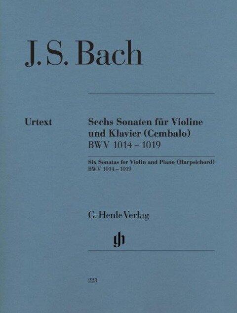 Sechs Sonaten für Violine und Klavier (Cembalo) BWV 1014 - 1019 - Johann Sebastian Bach