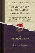Bibliothek der Unterhaltung und des Wissens, Vol. 2 - Unknown Author