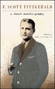 A Short Autobiography - F. Scott Fitzgerald, James L. W. West