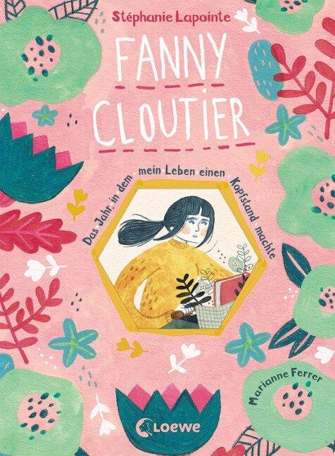 Fanny Cloutier 1 - Das Jahr, in dem mein Leben einen Kopfstand machte