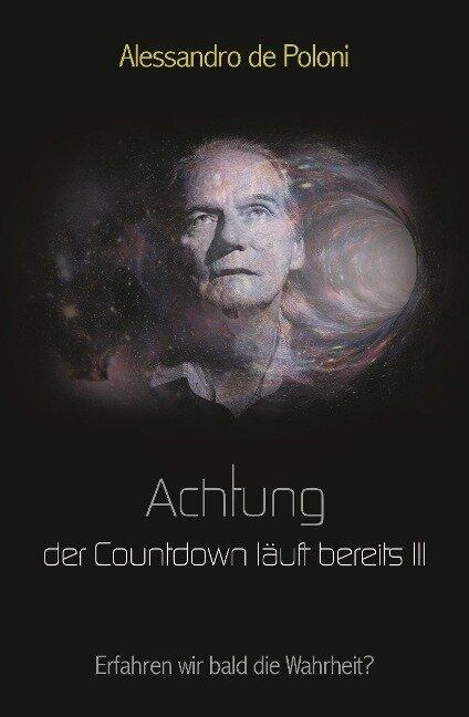 Achtung der Countdown läuft bereits III - Alessandro de Poloni
