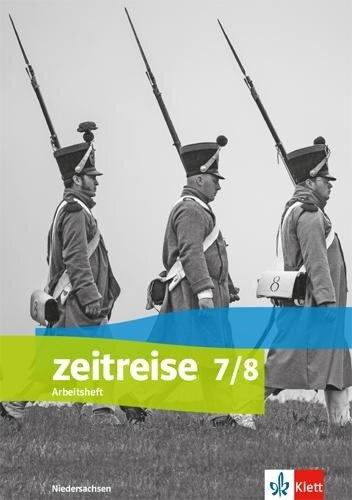 Zeitreise 7/8. Arbeitsheft Klasse 7/8. Differenzierende Ausgabe Niedersachsen -